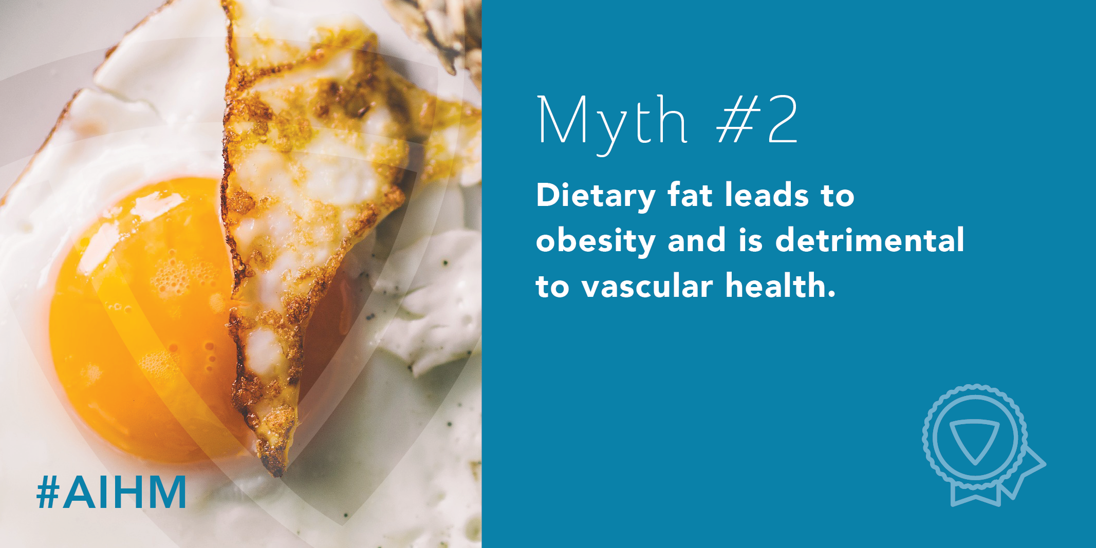 Myth #2: Dietary fat leads to obesity and is detrimental to vascular health.