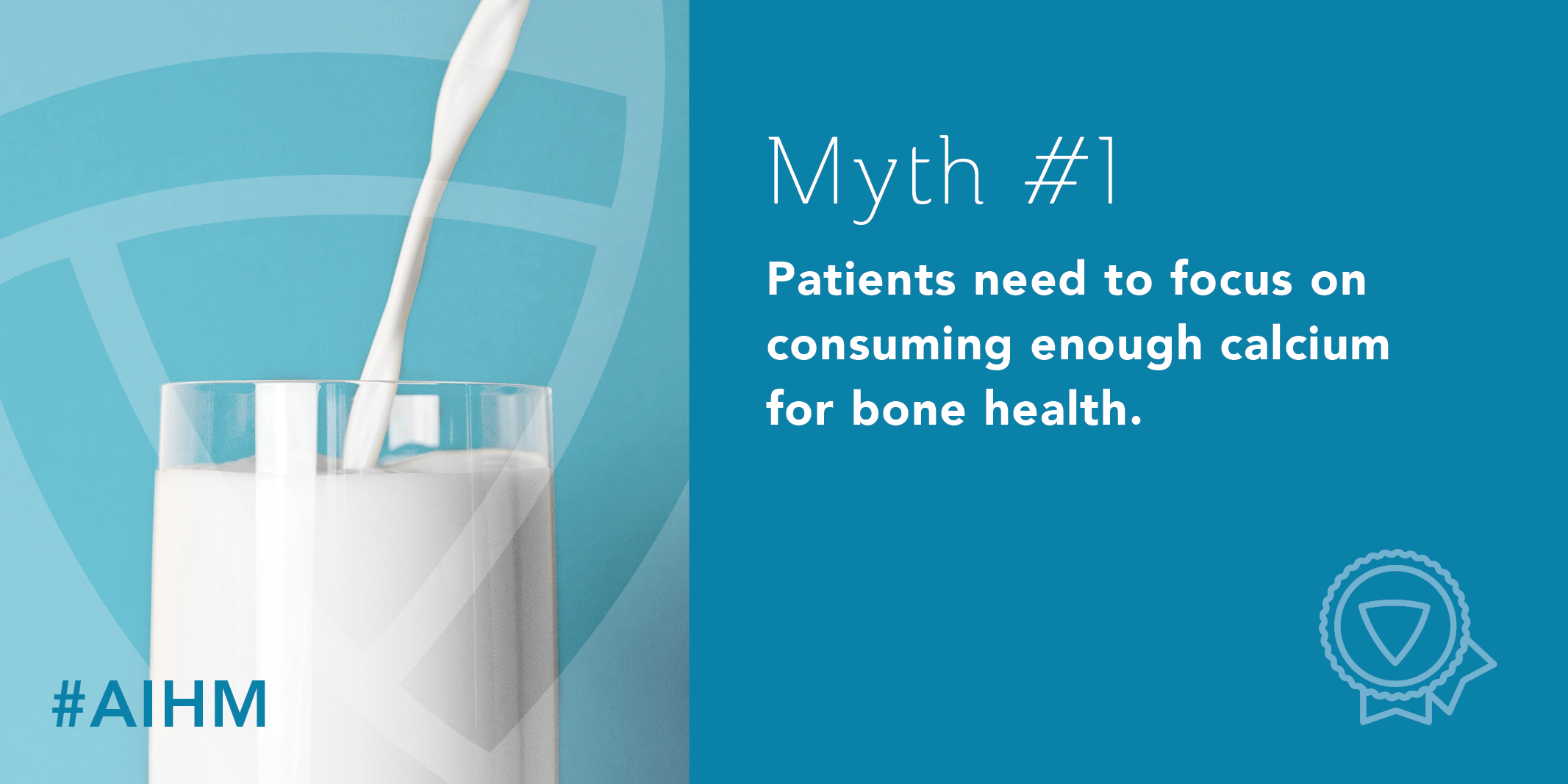 Myth #1: Patients need to focus on consuming enough calcium for bone health.